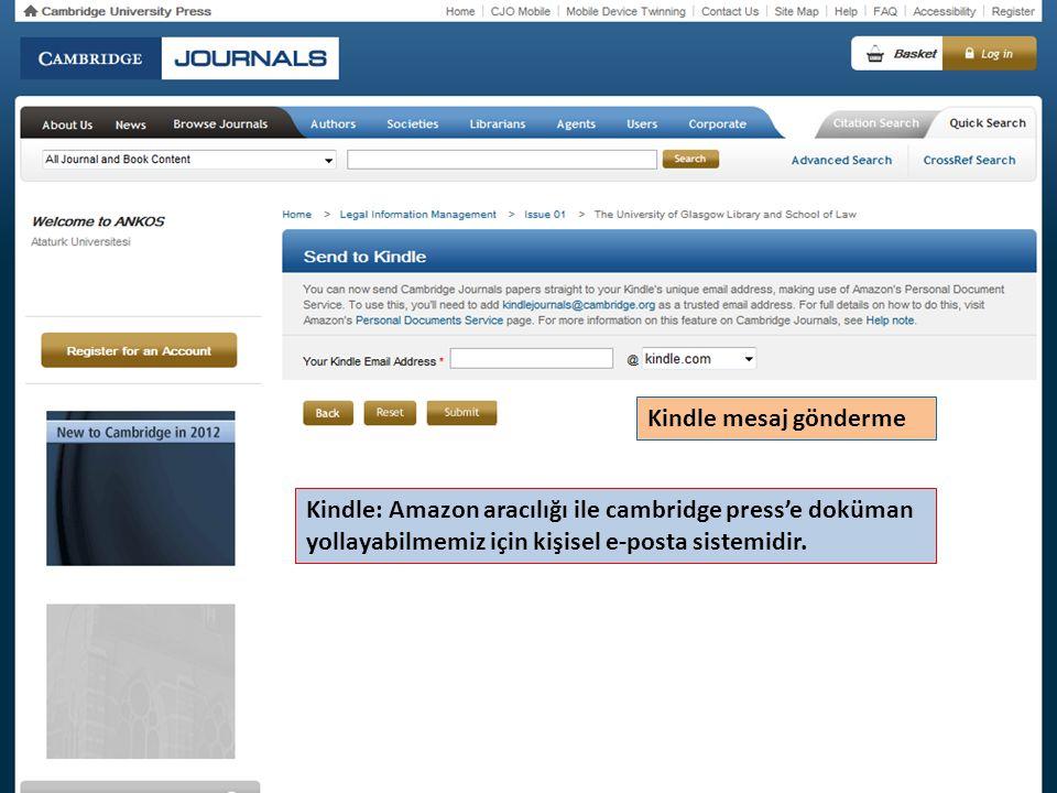 Kindle mesaj gönderme Kindle: Amazon aracılığı ile cambridge press'e doküman yollayabilmemiz için kişisel e-posta sistemidir.