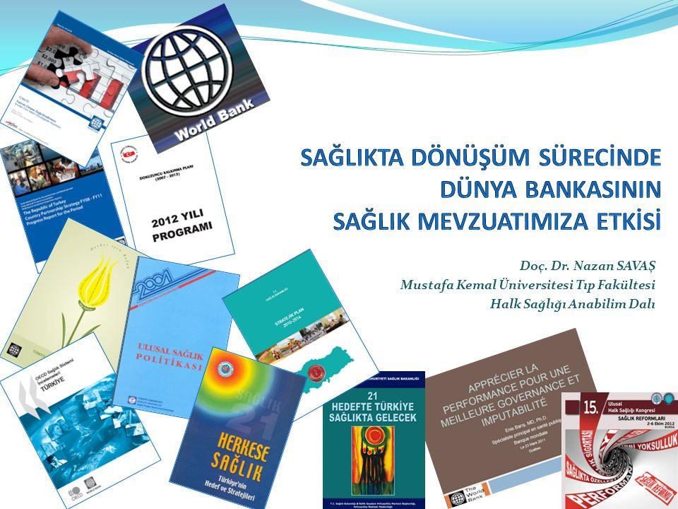 Doç. Dr. Nazan SAVAŞ Mustafa Kemal Üniversitesi Tıp Fakültesi Halk Sağlığı Anabilim Dalı