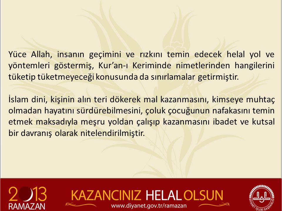 İmami Şarani (r.a) diyor ki: Haramla gıdalanan bir kimseden ancak haram işler sadır olur.