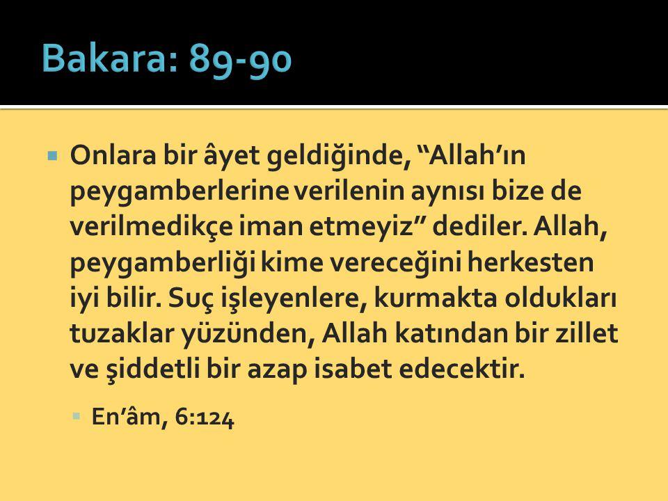 """ Onlara bir âyet geldiğinde, """"Allah'ın peygamberlerine verilenin aynısı bize de verilmedikçe iman etmeyiz"""" dediler. Allah, peygamberliği kime vereceğ"""