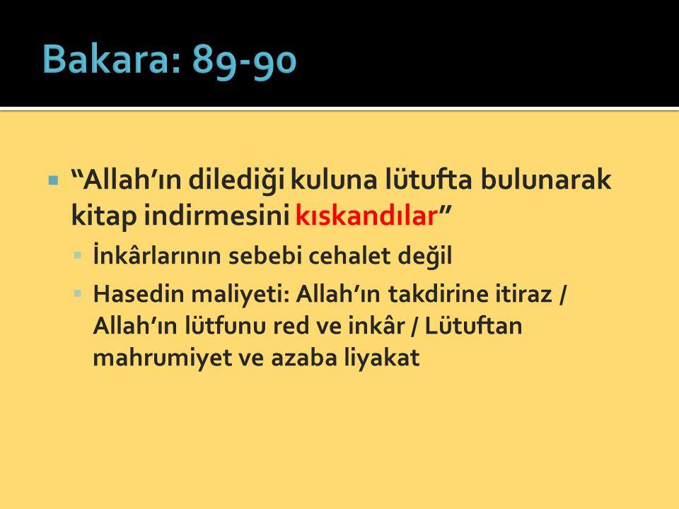 """ """"Allah'ın dilediği kuluna lütufta bulunarak kitap indirmesini kıskandılar""""  İnkârlarının sebebi cehalet değil  Hasedin maliyeti: Allah'ın takdirin"""