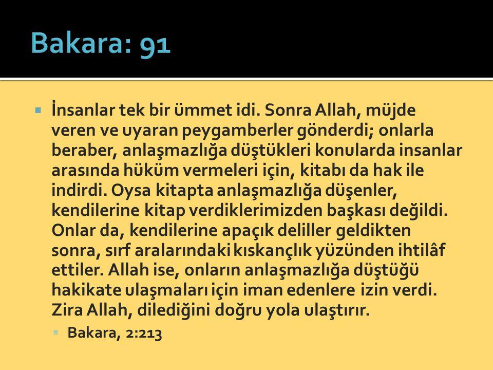  İnsanlar tek bir ümmet idi. Sonra Allah, müjde veren ve uyaran peygamberler gönderdi; onlarla beraber, anlaşmazlığa düştükleri konularda insanlar ar