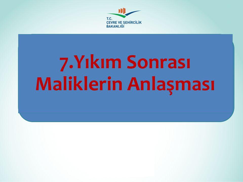7.Yıkım Sonrası Maliklerin Anlaşması