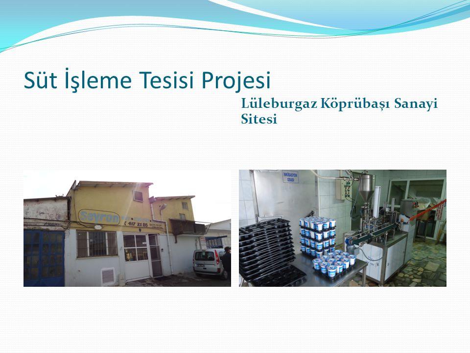 Süt İşleme Tesisi Projesi Lüleburgaz Köprübaşı Sanayi Sitesi