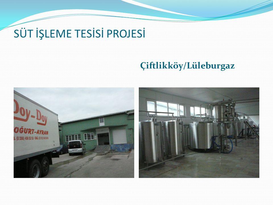 SÜT İŞLEME TESİSİ PROJESİ Çiftlikköy/Lüleburgaz