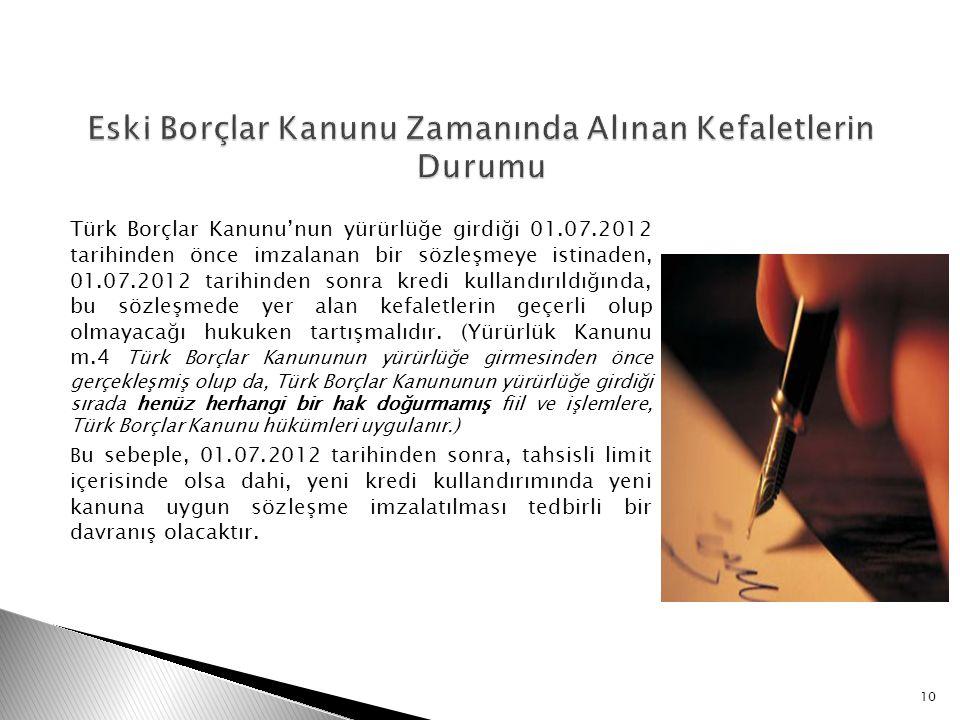 Türk Borçlar Kanunu'nun yürürlüğe girdiği 01.07.2012 tarihinden önce imzalanan bir sözleşmeye istinaden, 01.07.2012 tarihinden sonra kredi kullandırıl