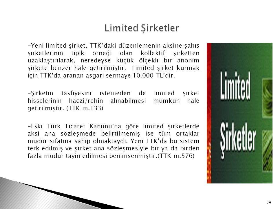 -Yeni limited şirket, TTK'daki düzenlemenin aksine şahıs şirketlerinin tipik örneği olan kollektif şirketten uzaklaştırılarak, neredeyse küçük ölçekli
