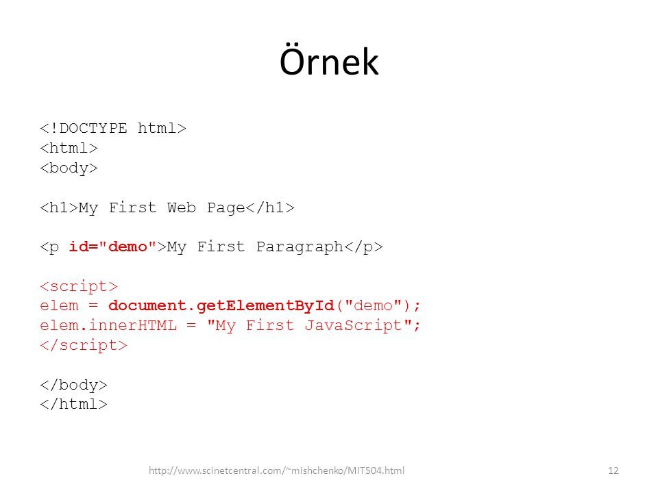 Örnek My First Web Page My First Paragraph elem = document.getElementById(