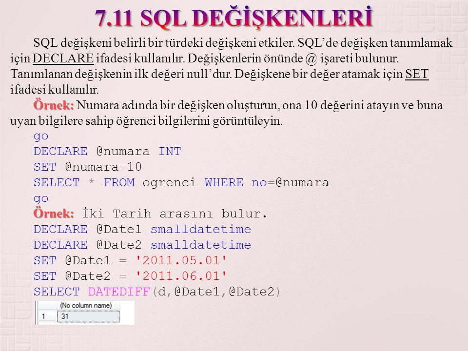 SQL değişkeni belirli bir türdeki değişkeni etkiler. SQL'de değişken tanımlamak için DECLARE ifadesi kullanılır. Değişkenlerin önünde @ işareti bulunu