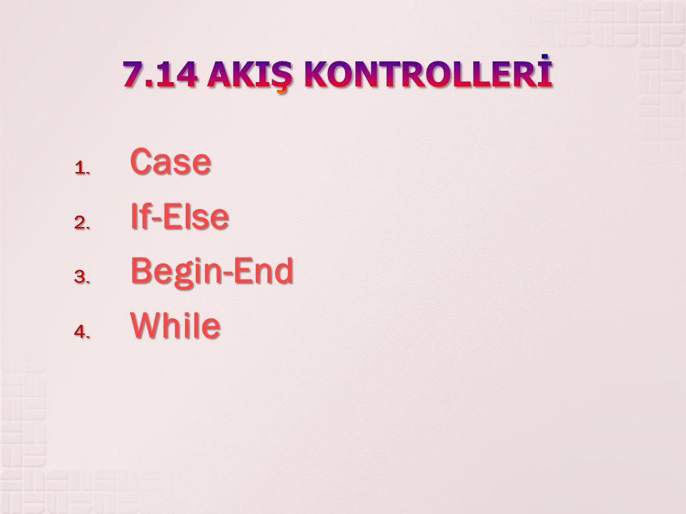 1. Case 2. If-Else 3. Begin-End 4. While