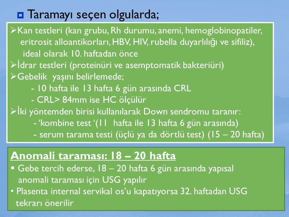  Taramayı seçen olgularda; 82  Kan testleri (kan grubu, Rh durumu, anemi, hemoglobinopatiler, eritrosit alloantikorları, HBV, HIV, rubella duyarlılı