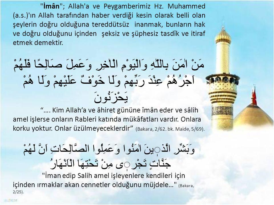 İmân ; Allah a ve Peygamberimiz Hz.