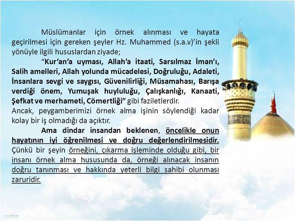 Müslümanlar için örnek alınması ve hayata geçirilmesi için gereken şeyler Hz.