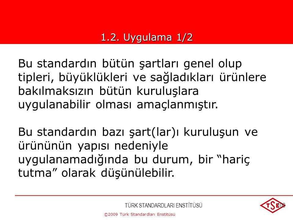 """©2009 Türk Standardları Enstitüsü TÜRK STANDARDLARI ENSTİTÜSÜ99 TS-EN ISO 9001:2000 """"Kalite Yönetim Sistemi – Şartlar"""" Standardı •Müşteri şartları, •Ü"""