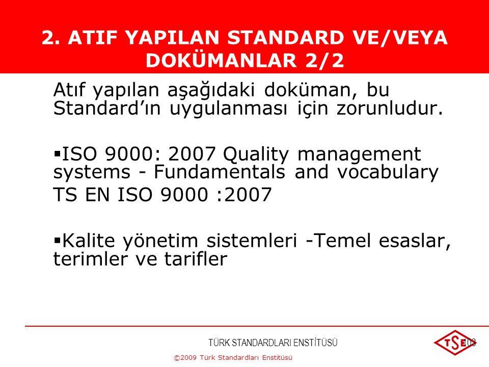 ©2009 Türk Standardları Enstitüsü TÜRK STANDARDLARI ENSTİTÜSÜ102 Bu Standard' da, tarih belirtilerek veya belirtilmeksizin diğer standardlara atıf yap