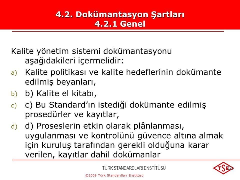 ©2009 Türk Standardları Enstitüsü Çalışma talimatları Muayene ve deney Pr. Ürünün Serbest Bırakılması Depolama ve Dağıtım TÜRK STANDARDLARI ENSTİTÜSÜ1