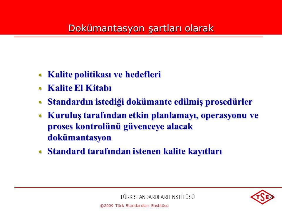 ©2009 Türk Standardları Enstitüsü TÜRK STANDARDLARI ENSTİTÜSÜ127 Not 2 - Bir kalite yönetim sisteminin dokümantasyonunun kapsamı, aşağıda verilenlere