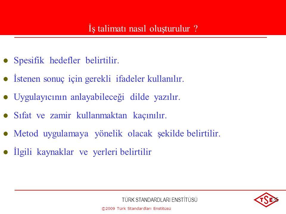 ©2009 Türk Standardları Enstitüsü TÜRK STANDARDLARI ENSTİTÜSÜ134 KALİTE PLANLARI  Belirli bir ürün, hizmet, sözleşme veya proje ile ilgili özel kalit