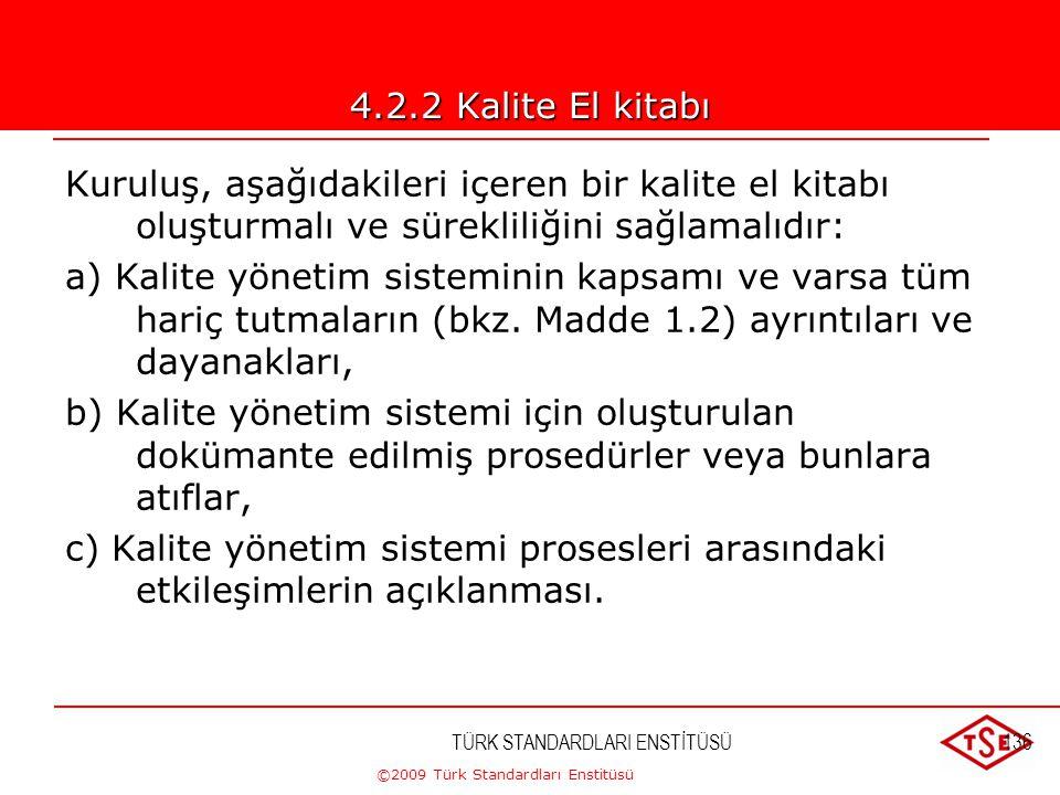 ©2009 Türk Standardları Enstitüsü TÜRK STANDARDLARI ENSTİTÜSÜ135 İş talimatı nasıl oluşturulur ? l Spesifik hedefler belirtilir. l İstenen sonuç için