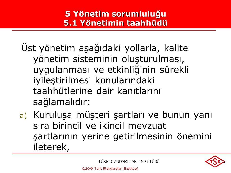 ©2009 Türk Standardları Enstitüsü TÜRK STANDARDLARI ENSTİTÜSÜ144 Kayıtlar; Okunabilir olmalı, İlgili ürünleri tanımlayabilir olmalı Saklama süreleri b