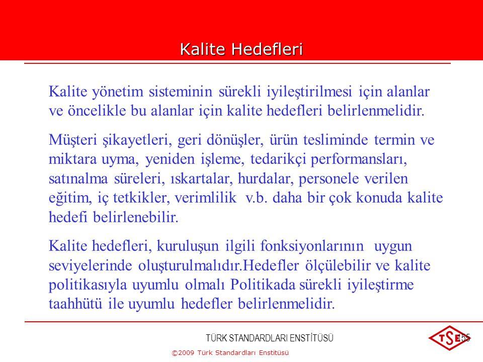©2009 Türk Standardları Enstitüsü TÜRK STANDARDLARI ENSTİTÜSÜ154 Üst yönetim, kuruluş içinde, ürün şartlarının karşılanması için gerekli olan kalite h