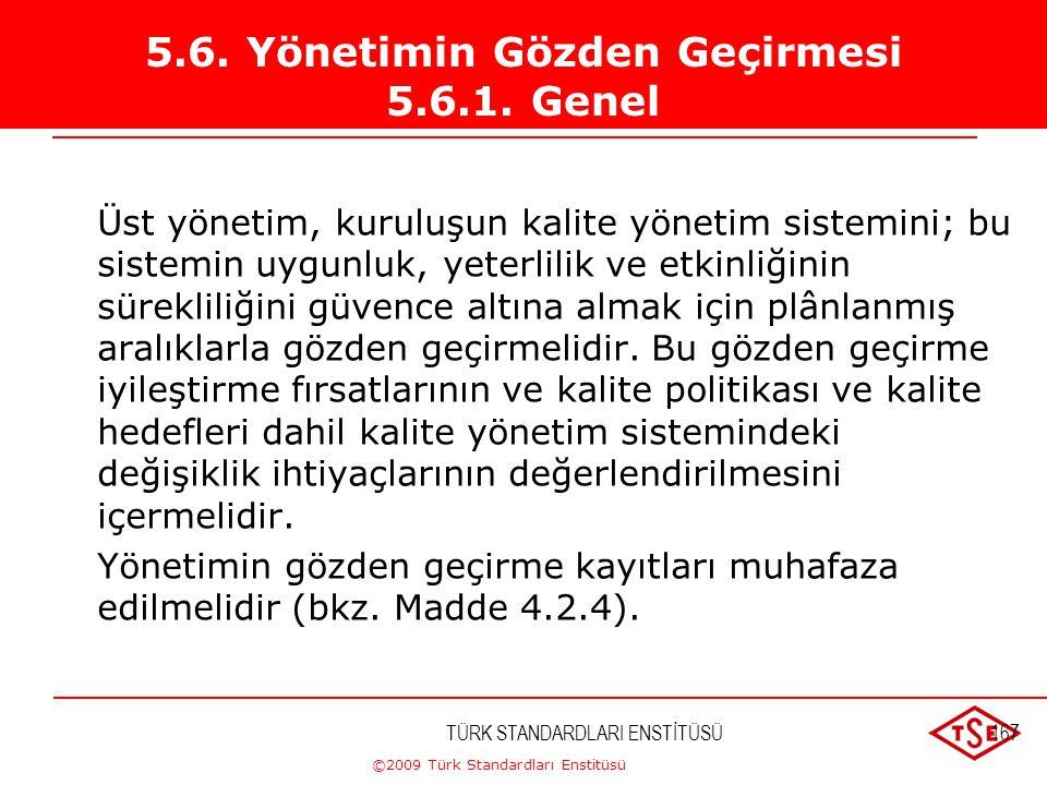 ©2009 Türk Standardları Enstitüsü TÜRK STANDARDLARI ENSTİTÜSÜ166 İLETİŞİM YÖNTEMLERİ-2 Informal Yöntemler  İşletme içi informal gruplar  İşletme dış