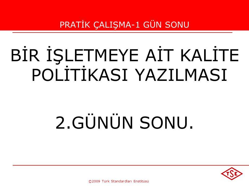 ©2009 Türk Standardları Enstitüsü TÜRK STANDARDLARI ENSTİTÜSÜ169 Yönetimin gözden geçirme çıktısı, aşağıdaki konularla ilgili her türlü karar ve faali