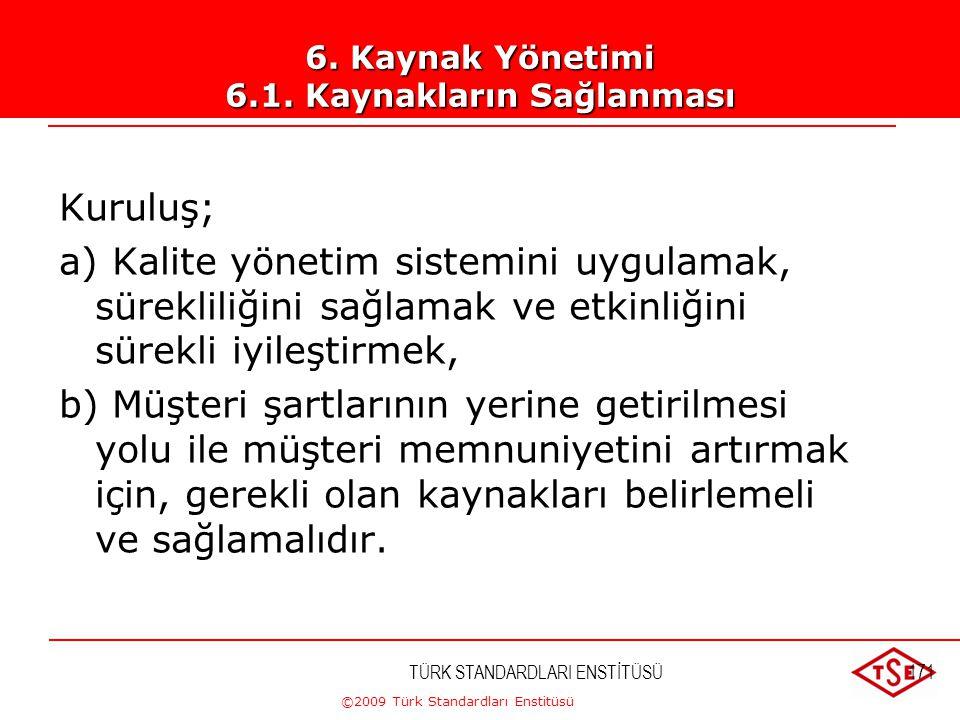 ©2009 Türk Standardları Enstitüsü PRATİK ÇALIŞMA-1 GÜN SONU BİR İŞLETMEYE AİT KALİTE POLİTİKASI YAZILMASI 2.GÜNÜN SONU.