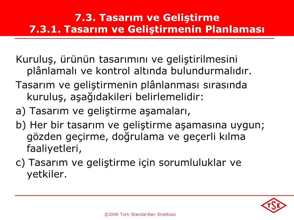©2009 Türk Standardları Enstitüsü TÜRK STANDARDLARI ENSTİTÜSÜ188 Müşteri Düşüncelerine Ulaşabilmek İçin  Görüşmeler Telefonla Birebir  Anket  E-mai