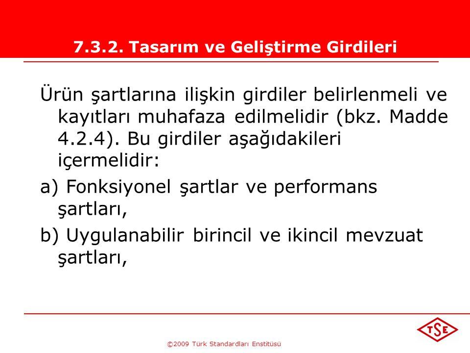 ©2009 Türk Standardları Enstitüsü TÜRK STANDARDLARI ENSTİTÜSÜ192 Kuruluş birimler arası teknik ilişkiler için; • ne tür bilgiler alınacak, verilecek,