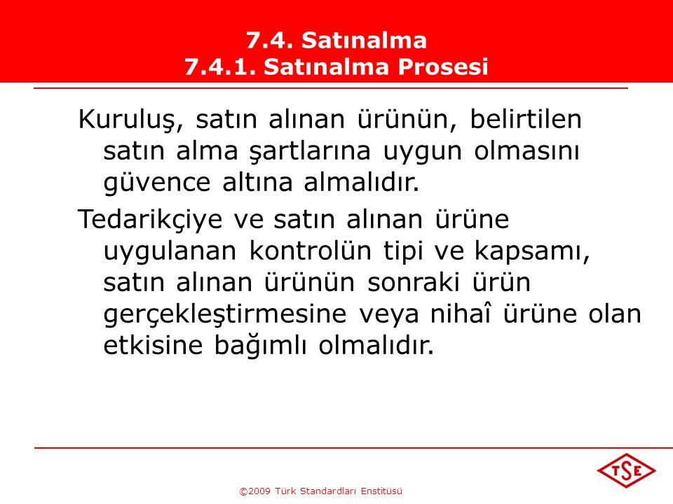 ©2009 Türk Standardları Enstitüsü TÜRK STANDARDLARI ENSTİTÜSÜ208 Tasarım Değişiklikleri  Hesaplama ve malzeme seçimi gibi tasarım safhasında ortaya ç