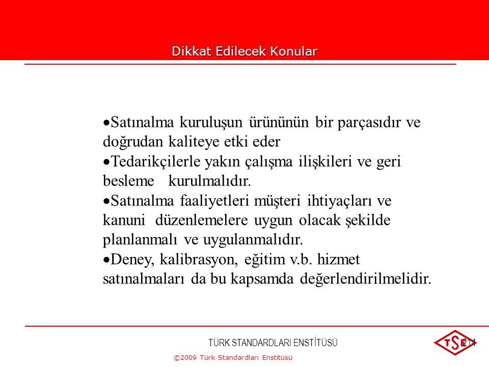 ©2009 Türk Standardları Enstitüsü TÜRK STANDARDLARI ENSTİTÜSÜ213Satınalma;  Satınalma şartlarının belirlenmesi,  Satınalma şartlarının yeterliliğini