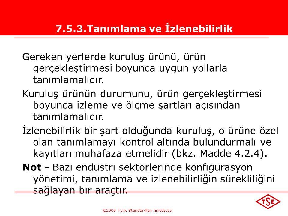 ©2009 Türk Standardları Enstitüsü TÜRK STANDARDLARI ENSTİTÜSÜ221 Özel Prosesler; • kaynak yapımı, •döküm, • dövme, •şekil verme, •ısıl işlem, • boya,