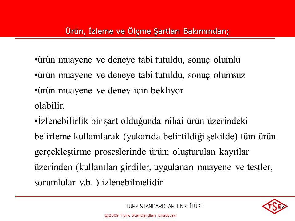 ©2009 Türk Standardları Enstitüsü TÜRK STANDARDLARI ENSTİTÜSÜ223Belirleme; üretim sektörü için; •seri numarası, •barkod, •gün/ay/yıl verilmek suretiyl