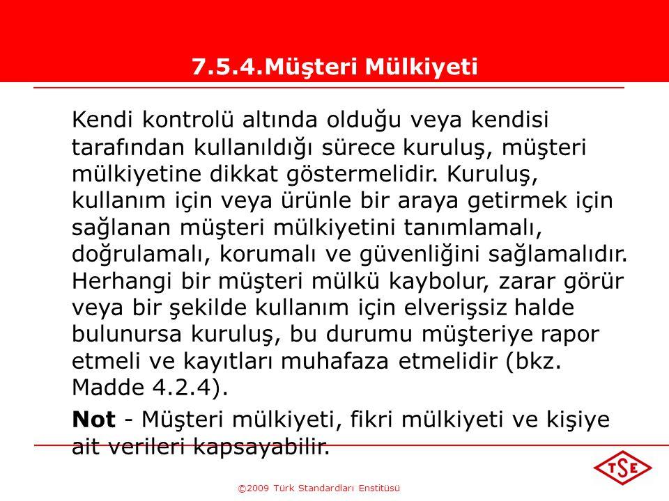 ©2009 Türk Standardları Enstitüsü TÜRK STANDARDLARI ENSTİTÜSÜ224 Ürün, İzleme ve Ölçme Şartları Bakımından; •ürün muayene ve deneye tabi tutuldu, sonu