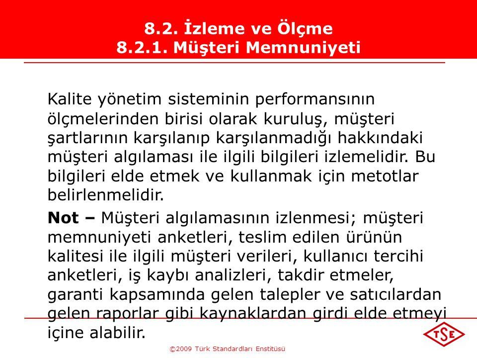 ©2009 Türk Standardları Enstitüsü TÜRK STANDARDLARI ENSTİTÜSÜ237 Sürekli İyileşme Döngüsü Yönetimin gözden geçirmesi Politika Hedefler Planlama Uygula
