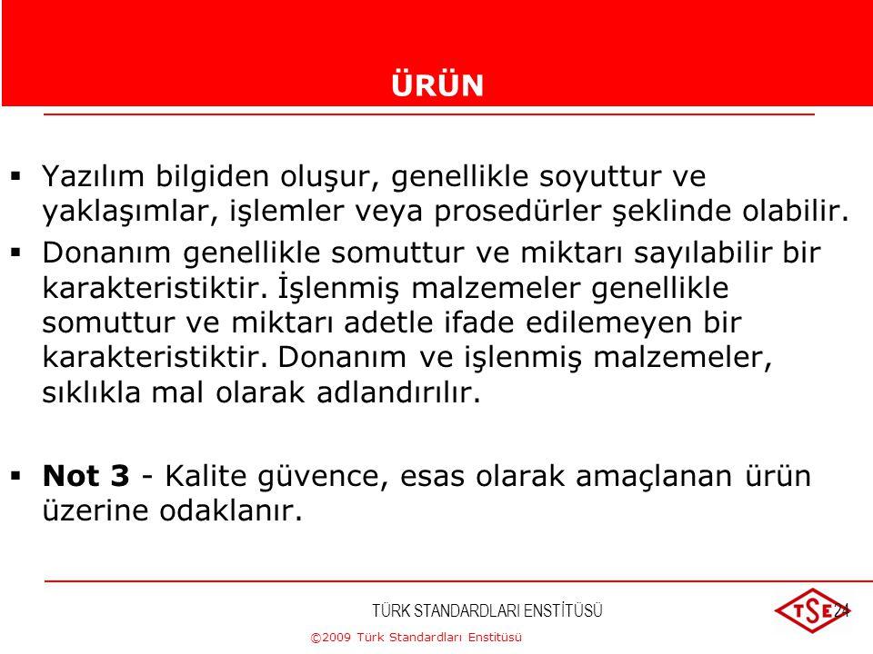 ©2009 Türk Standardları Enstitüsü TÜRK STANDARDLARI ENSTİTÜSÜ23ÜRÜNÜRÜN Not 2 - Hizmet, tedarikçi ve müşteri arasındaki arayüzde gerçekleştirilmesi ge
