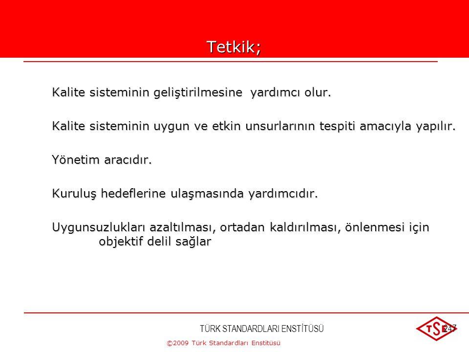 ©2009 Türk Standardları Enstitüsü 8.2.2. İç Tetkik Not – Kılavuzluk için ISO 19011 standardına bakılmalıdır.