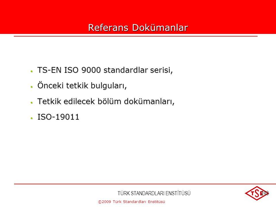 ©2009 Türk Standardları Enstitüsü TÜRK STANDARDLARI ENSTİTÜSÜ247Tetkik; Kalite sisteminin geliştirilmesine yardımcı olur. Kalite sisteminin uygun ve e