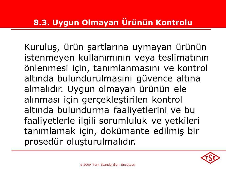 ©2009 Türk Standardları Enstitüsü TÜRK STANDARDLARI ENSTİTÜSÜ258 Özelliklerin ölçülmesi-2 - Ürünün doğrulanması sırasında kullanılacak muayene ve dene