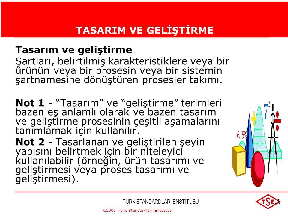 ©2009 Türk Standardları Enstitüsü TÜRK STANDARDLARI ENSTİTÜSÜ25 MÜŞTERİ MEMNUNİYETİ Müşteri memnuniyeti Yerine getirilen müşteri şartlarının, müşteri