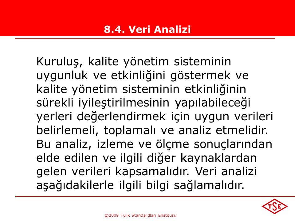 ©2009 Türk Standardları Enstitüsü TÜRK STANDARDLARI ENSTİTÜSÜ264 Uygun Olmayan Ürünün Tespitinden Sonra - Ürünün bir sonraki aşamaya geçebilmesi ( ser