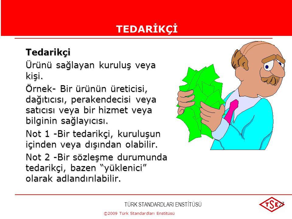 ©2009 Türk Standardları Enstitüsü TÜRK STANDARDLARI ENSTİTÜSÜ26 TASARIM VE GELİŞTİRME Tasarım ve geliştirme Şartları, belirtilmiş karakteristiklere ve