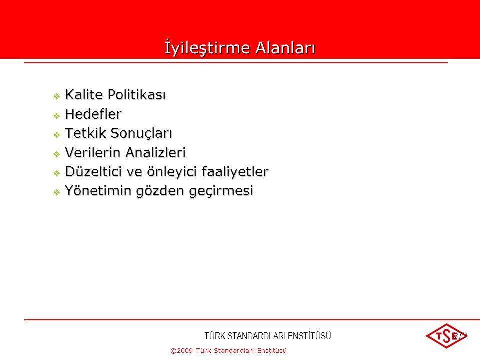 ©2009 Türk Standardları Enstitüsü TÜRK STANDARDLARI ENSTİTÜSÜ271 Sürekli İyileştirme Delilleri  Ölçme, izleme ve verilerin analizi ile iyileşme trend