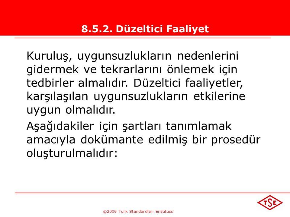 ©2009 Türk Standardları Enstitüsü TÜRK STANDARDLARI ENSTİTÜSÜ273 İyileştirme Stratejisi  Ne  Nasıl  Nereden Başlayarak  Fikirler/Öneriler  Analiz
