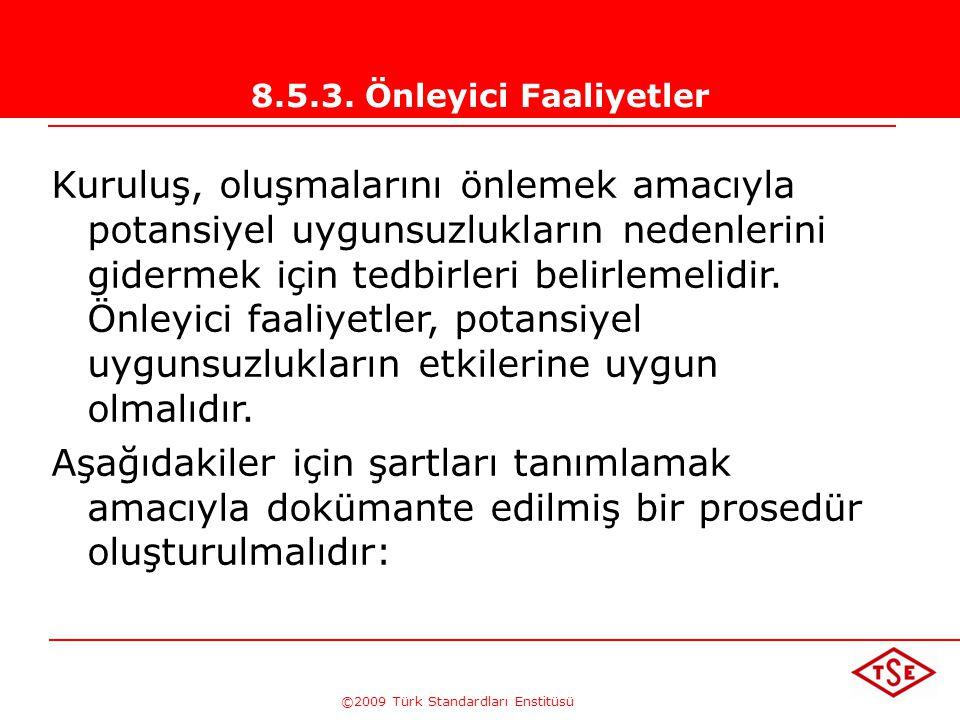 ©2009 Türk Standardları Enstitüsü TÜRK STANDARDLARI ENSTİTÜSÜ276 Düzeltici faaliyet prosedürü - müşteri şikayetleri dahil olmak üzere uygunsuzlukların