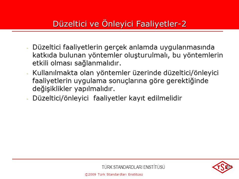 ©2009 Türk Standardları Enstitüsü TÜRK STANDARDLARI ENSTİTÜSÜ280 Düzeltici ve Önleyici Faaliyetler-1 - Tekrarlayan uygunsuzluklar için, uygun olmayan
