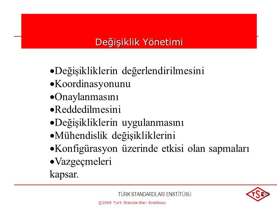 ©2009 Türk Standardları Enstitüsü TÜRK STANDARDLARI ENSTİTÜSÜ288 Konfigürasyon Basamakları  Tanımlanması  Kontrolu  Durumunun raporlanması(dokümanl