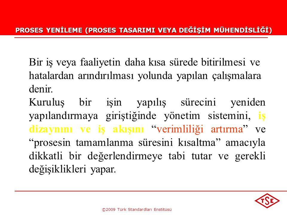©2009 Türk Standardları Enstitüsü TÜRK STANDARDLARI ENSTİTÜSÜ289 Değişiklik Yönetimi  Değişikliklerin değerlendirilmesini  Koordinasyonunu  Onaylan