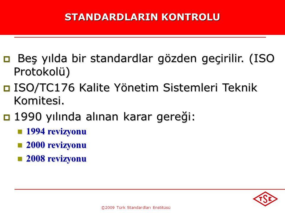 ©2009 Türk Standardları Enstitüsü DIŞ KAYNAKLANDIRMA(OUTSOURCING) •Kuruluşların sahip oldukları temel yeteneklerin sınırlı olduğu düşünülürse her kuru